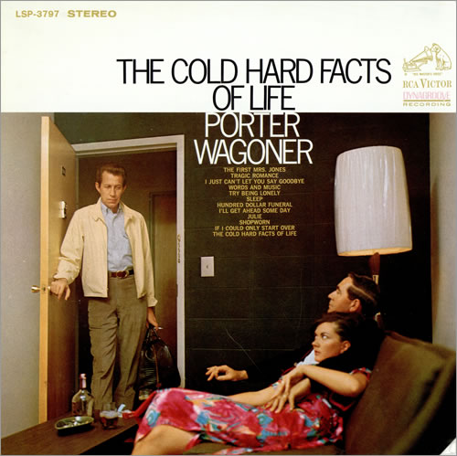Porter Wagoner, The Cold Hard Facts of Life